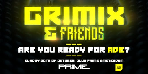 Grimix & Friends - 20/10 Amsterdam Dance Event