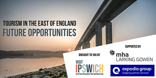 Tourism in the East of England - Future Opportunities