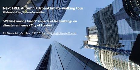 'Walking among Giants' an urban climate walking tour - City of London tickets
