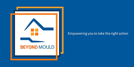Beyond Mould- Empowering you to take the right action tickets