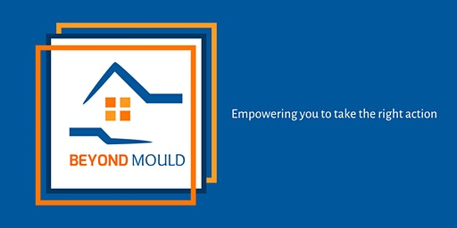 Beyond Mould- Empowering you to take the right action