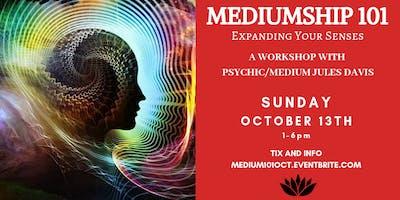 Mediumship 101 - Expanding Your Senses