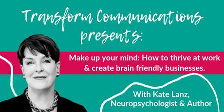 Make up your mind: How to thrive at work & create brain friendly businesses tickets