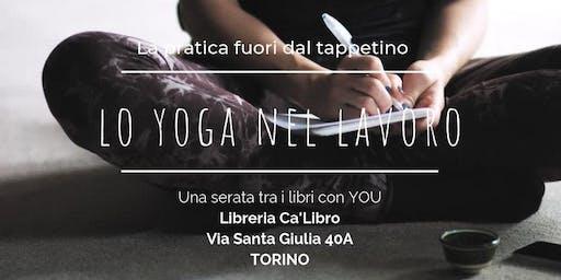 Lo Yoga al Lavoro: è possibile?