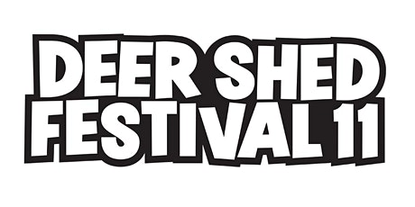 Deer Shed Festival 11 billets