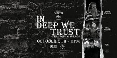IN DEEP WE TRUST - The Tequila Session