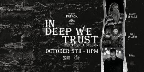 IN DEEP WE TRUST - The Tequila Session tickets