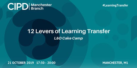 12 Levers of Learning Transfer | L&D Cake Camp tickets