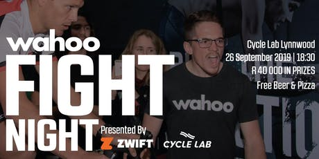 Wahoo Fight Night ! Brought to you by Zwift & Cycle Lab | WIN a KICKR CORE! tickets