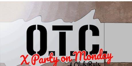 OTC x PartyOnMonday tickets