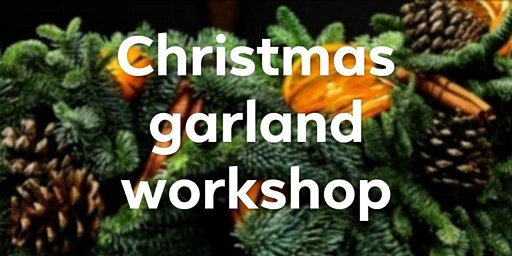 Christmas Garland Workshop