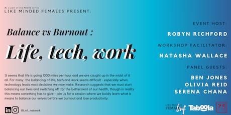 FOCUS : Balance vs Burnout : Life, Tech, Work. tickets