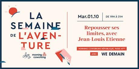 Repousser ses limites, avec Jean-Louis Etienne - Semaine de l'aventure billets