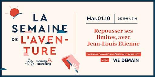 Repousser ses limites, avec Jean-Louis Etienne - Semaine de l'aventure