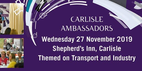 Carlisle Ambassadors' Meeting 27th November 2019 - Shepherd's Inn tickets