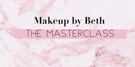 The Masterclass - Makeup by Beth tickets