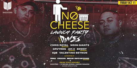 NØ Cheese - Launch Party Ft. Dimes tickets