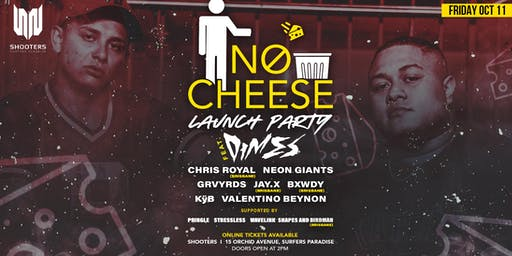 NØ Cheese - Launch Party Ft. Dimes