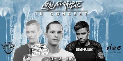 Aquaphobie in Concert w/ Gestört aber **** & Le Shuuk