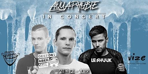 Aquaphobie in Concert w/ Gestört aber Geil & Le Shuuk