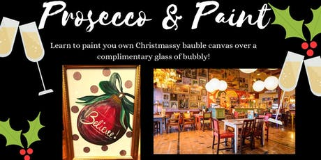 Prosecco and Paint- Xmas Edition- Paint your own Bauble Canvas  tickets