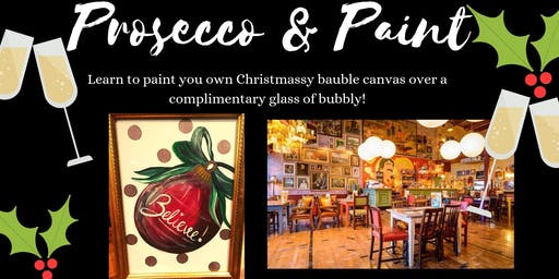 Prosecco and Paint- Xmas Edition- Paint your own Bauble Canvas