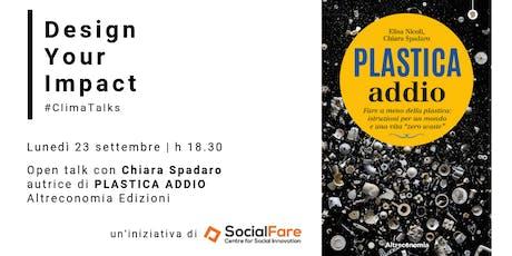 Plastica addio: open talk con Chiara Spadaro biglietti