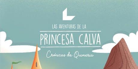 Presentación de «Las aventuras de la princesa calva» entradas