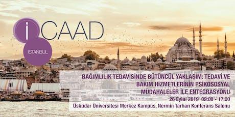 iCAAD Istanbul 2019: BAĞIMLILIK TEDAVİSİNDE BÜTÜNCÜL YAKLAŞIM tickets