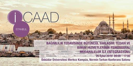 iCAAD Istanbul 2019: BAĞIMLILIK TEDAVİSİNDE BÜTÜNCÜL YAKLAŞIM