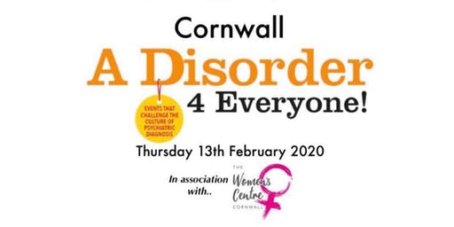 A Disorder for Everyone! - Challenge the culture of psychiatric diagnosis and exploring trauma informed alternatives