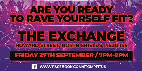 Stomp FIT hits North Shields / RAVE YOURSELF FIT tickets