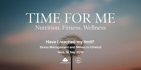 Time for me: Nutrition, Fitness, Wellness (Part2) tickets