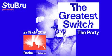 The Greatest Switch - The Party tickets
