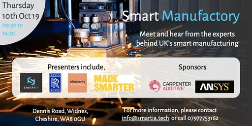Smart Manufactory Event - Thursday 10th October 2019. Widnes, UK