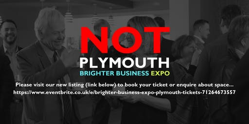 NOT THE Plymouth Business Expo SEE NEW EVENT LISTING Brighter Business Expo