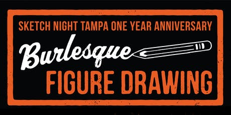 Burlesque Figure Drawing with Sketch Night Tampa, One Year Anniversary tickets