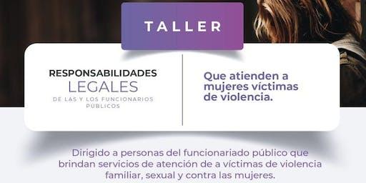 Responsabilidades legales de las y los funcionarios públicos que atienden a mujeres víctimas de violencia
