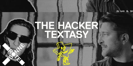 The Hacker | Textasy | at Rote Sonne Tickets