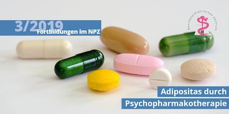 Fortbildung: Adipositas durch Psychopharmakotherapie und ihre Behandlung Tickets
