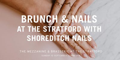 Brunch & Nails at The Stratford with Shoreditch Nails