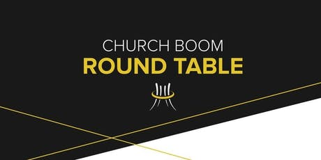 CHURCH BOOM LEADERSHIP ROUNDTABLE tickets