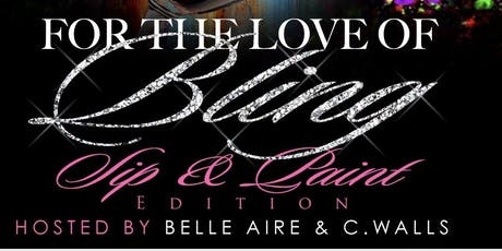For The Love of Bling ~Sip & Paint Edition tickets