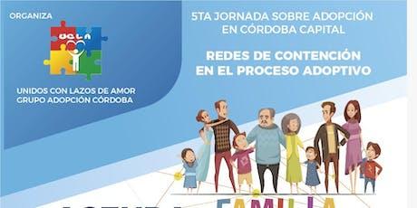 5ta jornada sobre adopción en Córdoba Capital -  Redes de contención en el proceso adoptivo entradas