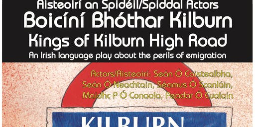 An Irish Play  - Boicíní Bhóthar Kilburn