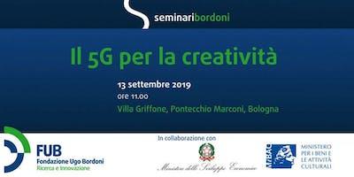"""Seminari Bordoni: """"Il 5G per la creatività"""""""