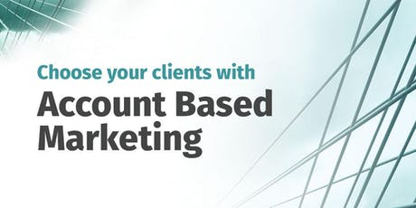 Choose your clients with Account Based Marketing tickets
