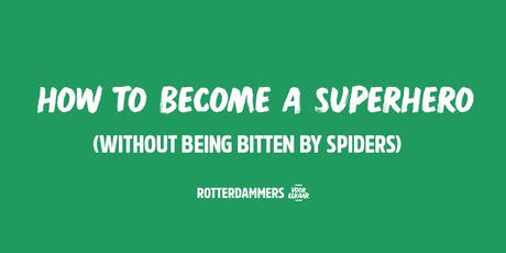 How to become a superhero! o/ (Without being bitten by spiders) tickets
