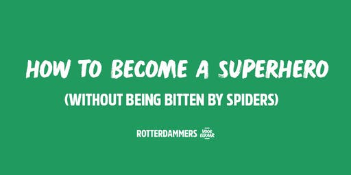 How to become a superhero! o/ (Without being bitten by spiders)