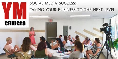 Social Media Success: Taking Your Business to the Next Level tickets